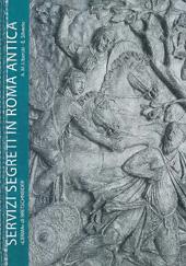 Servizi segreti in Roma antica : informazioni e sicurezza dagli initia Urbis all'impero universale