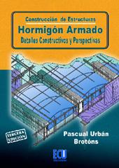 Construcción de estructuras : hormigón armado: detalles constructivos y perspectivas