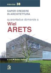 Saper credere in architettura : quarantadue domande a Wiel Arets