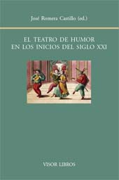 El teatro de humor en los inicios del siglo XXI : actas del XIX Seminario Internacional del Centro de Investigación de Semiótica Literaria, Teatral y Nuevas Tecnologías (Madrid, 29-30 de junio y 1 de julio de 2009)