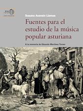 Fuentes para el estudio de la música popular asturiana : a la memoria de Eduardo Martínez Torner - Martínez Torner, Eduardo - Madrid : CSIC, Consejo Superior de Investigaciones Científicas, 2010.