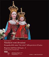 """Simulacri, vesti, devozioni : etnografia delle statue """"da vestire"""" della provincia di Latina"""