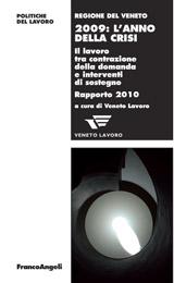 2009 : l'anno della crisi : il lavoro tra contrazione della domanda e interventi di sostegno : rapporto 2010 -  - Milano : Franco Angeli, 2010.