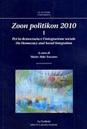 Zoon politikon 2010 : I : per la democrazia e l'integrazione sociale = On Democracy and Social Integration