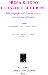Prima e dopo le Tavole Eugubine : falsi e copie fra tradizione antiquaria e rivisitazioni dell'antico