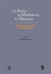 Le donne, la Maddalena, le Madonne - Minghetti, Marco, 1818-1886 - Roma : Università La Sapienza, 2010.