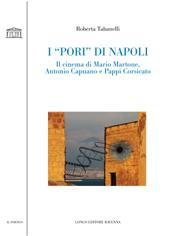 I pori di Napoli : il cinema di Mario Martone, Antonio Capuano e Pappi Corsicato