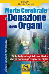 Morte cerebrale e donazione degli organi : i dubbi e le indagini di una madre che ha donato gli organi del figlio