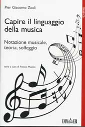 Capire il linguaggio della musica : notazione musicale, teoria, solfeggio