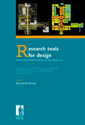 Research Tools for Design : Spatial Layout and Patterns of Users' Behaviour : Proceedings of Seminar, 28-29 January 2010, Department of Architectural Technology and Design P. Spadolini, University of Florence - Setola, Nicoletta - Firenze : Firenze University Press, 2011.