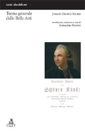Teoria generale delle Belle Arti - Sulzer, Johann Georg - Bologna : CLUEB, 2011.