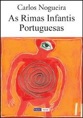 As Rimas Infantis Portuguesas : (Portuguese Nursery / School rhymes)