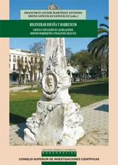 Regenerar España y Marruecos : ciencia y educación en las relaciones hispano-marroquíes a finales del siglo XIX