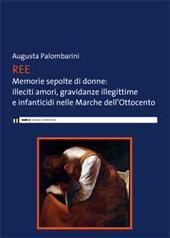 Ree : memorie sepolte di donne : illeciti amori, gravidanze illegittime e infanticidi nelle Marche dell'Ottocento