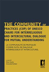 La Communauté de pratique comme outil de dialogue interreligieux et interculturel - Verdiani, Antonella - Firenze : Firenze University Press, 2011.