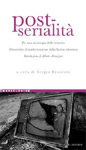 Post-serialità : per una sociologia delle tv-series : dinamiche di trasformazione della fiction televisiva