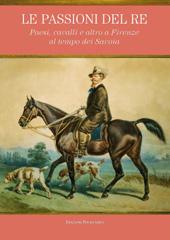 Le passioni del re : paesi, cavalli e altro a Firenze al tempo dei Savoia