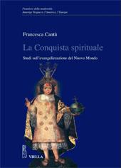 La conquista spirituale : studi sull'evangelizzazione del nuovo mondo