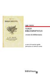 Furor bibliographicus, ovvero La bibliomania