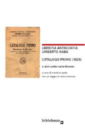 Libreria antiquaria Umberto Saba : catalogo primo (1923) e altri scritti sulla libreria