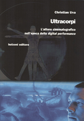 Ultracorpi : l'attore cinematografico nell'epoca della Digital Performance