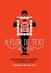 A flor de text : representacions de la corporeïtat als llenguatges artístics