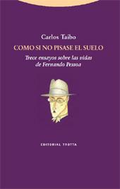 Como si no pisase el suelo : trece ensayos sobre las vidas de Fernando Pessoa