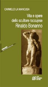 Vita e opere dello scultore raccujese Rinaldo Bonanno