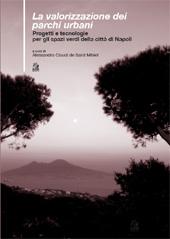 La valorizzazione dei parchi urbani : progetti e tecnologie per gli spazi verdi nella città di Napoli