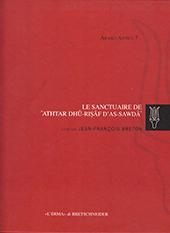 Le sanctuaire de ʿAthtar Dhû-Riṣâf d'As-Sawdâʾ