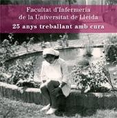 25 anys treballant amb cura -  - Lleida : Edicions de la Universitat de Lleida, 2011.