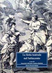 La festa teatrale nel Settecento : dalla corte di Vienna alle corti d'Italia : atti del convegno internazionale di studi, Reggia Venaria, 13-14 novembre 2009