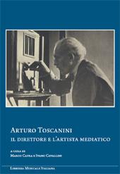 Arturo Toscanini : il direttore e l'artista mediatico