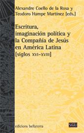 Escritura, imaginación política y la Compañía de Jesús en América Latina, siglos XVI- XVIII