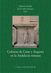 "Colonias de César y Augusto en la Andalucía romana - González Fernández, Julián, editor - Roma : ""L'Erma"" di Bretschneider, 2011."