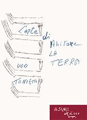 L'arte di abitare la Terra - Tonietti, Ugo. - Roma : L'asino d'oro edizioni, 2011.