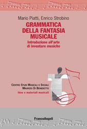 Grammatica della fantasia musicale : introduzione all'arte di inventare musiche