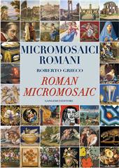 Micromosaici romani - Grieco, Roberto - [S.l.] : Gangemi Editore, 2011.