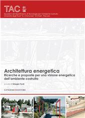 Architettura energetica : ricerche e proposte per una visione energetica dell'ambiente costruito - Pardi, Giorgio, editor - [S.l.] : Gangemi Editore, 2011.