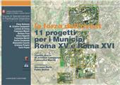 La forza dell'ovest : 11 progetti per i Municipi Roma XV e Roma XVI. - Campanelli, M.Cristina, editor - [S.l.] : Gangemi Editore, 2011.