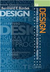 Bernhard E. Bürdek : design : storia, teoria e pratica del design del prodotto - Rodriquez, Rodrigo, editor - [S.l.] : Gangemi Editore, 2011.