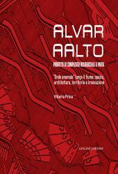 Alvar Aalto : progetto di complesso residenziale a Pavia : onde anomale lungo il fiume : spazio, architettura, territorio e innovazione - Prina, Vittorio - Roma : Gangemi, 2011.