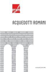 Acquedotti romani - Purini, Franco - Roma : Gangemi, 2011.