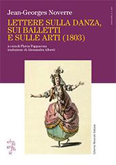 Lettere sulla danza, sui balletti e sulle arti - Pappacena, Flavia - Lucca : Libreria musicale italiana, 2011.