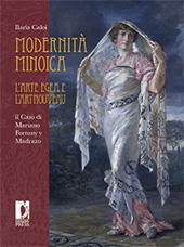 Modernità minoica : l'Arte Egea e l'Art Nouveau : il caso di Mariano Fortuny y Madrazo - Caloi, Ilaria - Firenze : Firenze University Press, 2012.