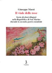 Il viale delle rose : storie di ebrei rifugiati nelle Repubblica di San Marino durante la seconda guerra mondiale
