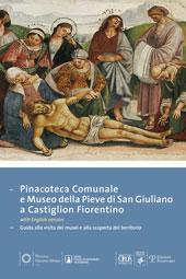 Pinacoteca comunale e Museo della Pieve di San Giuliano a Castiglion Fiorentino : guida alla visita dei musei e alla scoperta del territorio