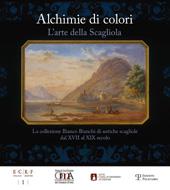 Alchimie di colori : l'arte della Scagliola : la collezione Bianco Bianchi di antiche scagliole dal XVII al XIX secolo