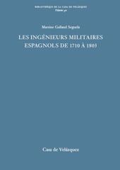 Les ingénieurs militaires espagnols de 1710 à 1803 : étude prosopographique et sociale d'un corps d'élite