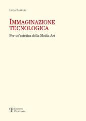 Immaginazione tecnologica : per un'estetica della Media Art